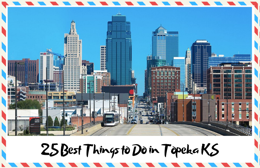 25 Best Things to Do in Topeka KS