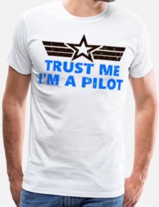 trust me i am a pilot shirt